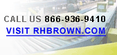Call Us 866-936-9410 or Visit www.RHBrown.com!